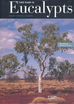Field Guide to Eucalypts: Northern Australia: v. 3: Northern Australia