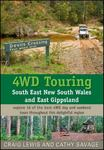 4WD Touring South East New South Wales and East Gippsland: Explore 16 of the Best 4WD Day and Weekend Tours Throughout This Delightful Region