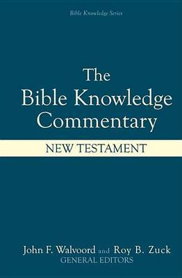 The Bible Knowledge Commentary:New Testament