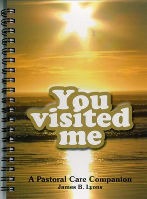You Visited Me: Pastoral Care Companion