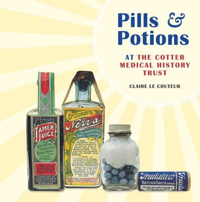 Pills & Potions at the Cotter Medical History Trust
