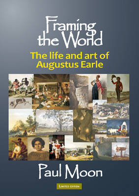 Framing the World: The Life and Art of Augustus Earle