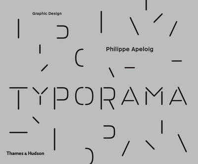 Typorama - The Graphic Work of Philippe Apeloig