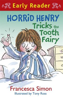 Horrid Henry Tricks the Tooth Fairy (Early Reader)