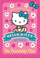 The Friendship Club (Hello Kitty & Friends #1)