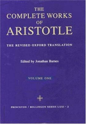 The Complete Works of Aristotle: v. 1: Revised Oxford Translation