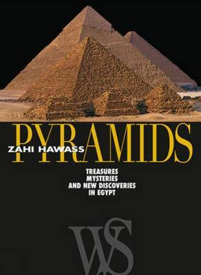 Pyramids: Treasures, Mysteries and New Discoveries in Egypt