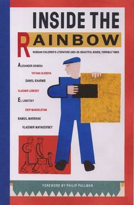 Inside the Rainbow Russian Children's Literature 1920-1935 : Beautiful Books, Terrible Times