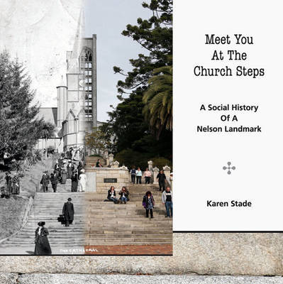 Meet You at the Church Steps: A Social History of a Nelson Landmark