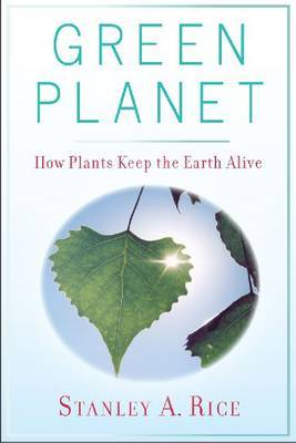 GREEN PLANET HOW PLANTS KEEP THE EARTH ALIVE