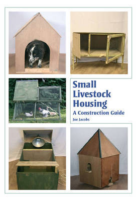 SMALL LIVESTOCK HOUSING A CONSTRUCTION GUIDE