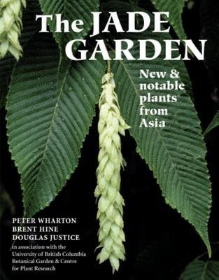 JADE GARDEN.NEW AND NOTABLE PLANTS FROM ASIA
