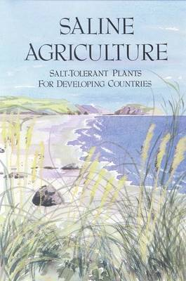 SALINE AGRICULTURE : SALT TOLERANT PLANTS FOR DEVELOPING COUNTRIES