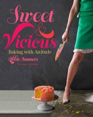 Sweet and Vicious: Baking with Attitude