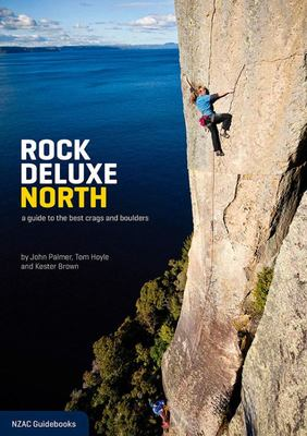 Rock Deluxe North: A Guide to the Best Crags and Boulders
