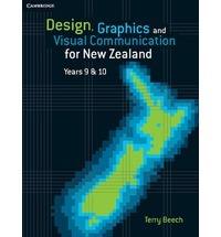 Design, Graphics and Visual Communication for New Zealand. Years 9 and 10