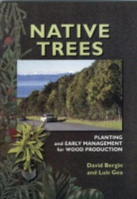 Native Trees: Planting and Early Management for Wood Production - reprinting