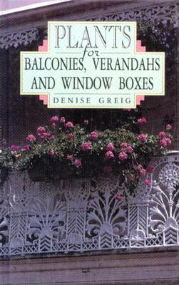 PLANTS FOR BALCONIES VERANDAHS AND WINDOW BOXES
