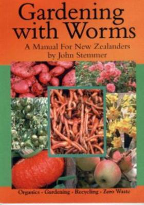 Gardening With Worms a Manual for New Zealanders (Revised Edition)