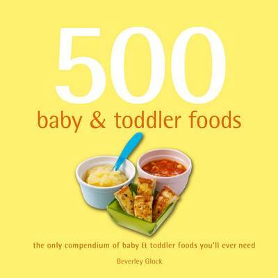 500 Baby and Toddler Foods