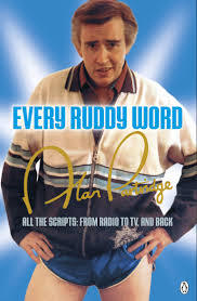 Alan Partridge Every Ruddy Word: All the Scripts: From Radio to TV. And Back
