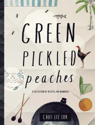 Green Pickled Peaches: A Collection of Recipes and Memories