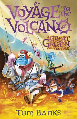 Voyage to the Volcano (A Great Galloon Adventure #2)