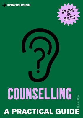 Introducing Counselling: A Practical Guide