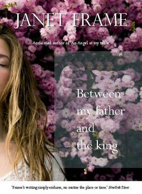Between My Father and the King: New and Collected Stories