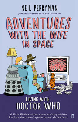 Adventures with the Wife in Space: Living with Doctor Who