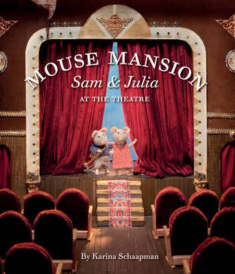Sam and Julia at the Theatre (Mouse Mansion #2)
