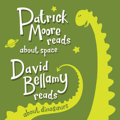 Patrick Moore Reads Space and David Bellamy Reads About Dinosaurs