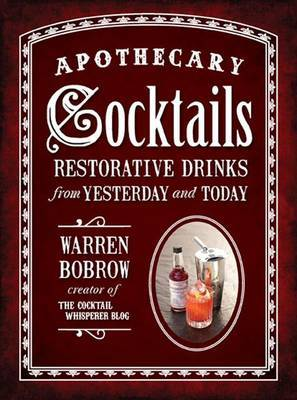 Apothecary Cocktails - Restorative Drinks from Yesterday and Today