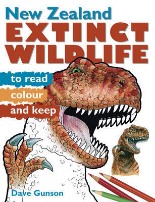 New Zealand Extinct Wildlife to Read, Colour and Keep