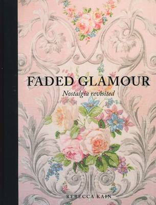 Faded Glamour: Nostalgia revisited