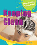 Keeping Clean (Being Healthy, Feeling Great)