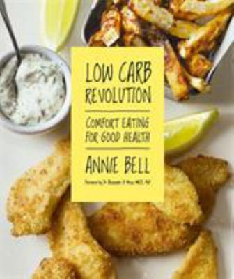 Low Carb Revolution: Comfort Eating for Good Health