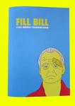 Fill Bill - A Bill Murray Colouring Book