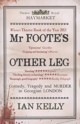 Mr Foote's Other Leg: Comedy, Tragedy and Murder in Georgian London