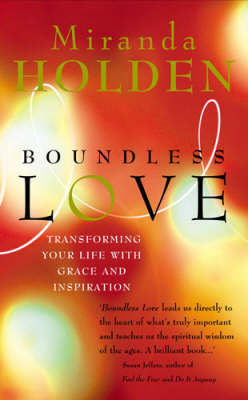 Boundless Love: Powerful Ways to Make Your Life Work