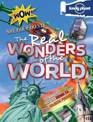 Not-For-Parents: The Real Wonders of the World