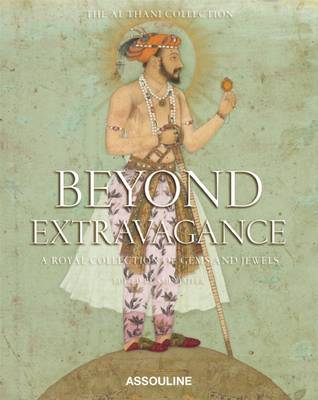 Beyond Extravagance: Gems and Jewels of Royal India