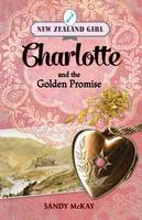 Charlotte and the Golden Promise (New Zealand Girl #3)