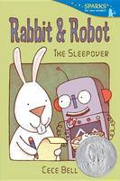 Rabbit and Robot: The Sleepover (Sparks for New Readers)
