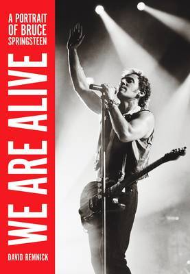 We are Alive: a Portrait of Bruce Springsteen