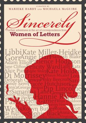 Sincerely: A New Collection of Correspondence from Women of Letters