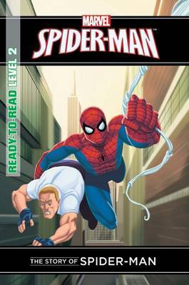 The Story of Spider-Man: Level 2 (Marvel Ready-to-read)