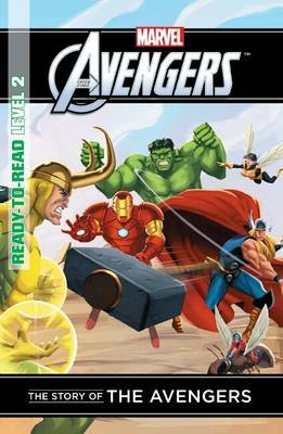 The Story of the Avengers: Level 2 (Marvel Ready-to-read)