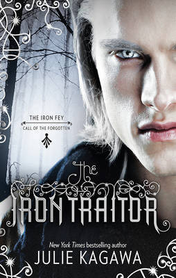 The Iron Traitor (Iron Fey: Call of the Forgotten #2)
