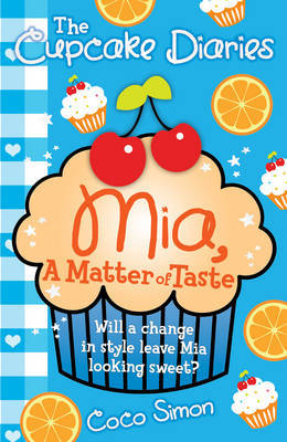 Mia, a Matter of Taste (The Cupcake Diaries #14)